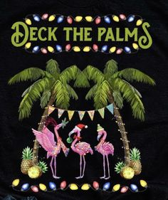 Deck the Palms Merry Flamingo Christmas Shirt - Gurustyles Beach Christmas, Coastal Christmas, Christmas Signs, Christmas Humor, Vintage Christmas, Christmas Holidays, Christmas Crafts, Christmas Flamingo, Christmas Wood