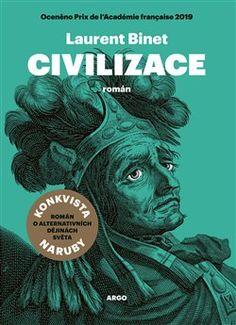 Civilizace - Laurent Binet / Argo - detail titulu Laurent Binet, Argo, Machu Picchu, Luther, Reading Lists, Einstein, Roman, Movie Posters, Movies