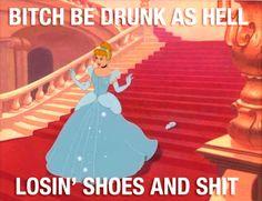 cinderella: drunk mess