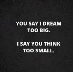 Big Dreams..