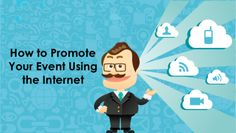 Top 5 tips on how to promote your event using the Internet
