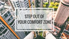 5 Great Things That Happen When You Step Out of Your Comfort Zone