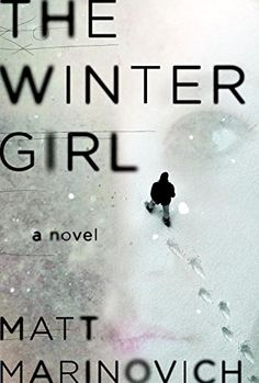 Did you love The Girl on the Train? Check out The Winter Girl by Matt Marinovich.
