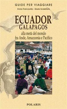 Prezzi e Sconti: #Ecuador galapagos. alla metà del mondo fra  ad Euro 24.65 in #Polaris #Media libri viaggi guide