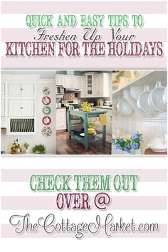Quick and Easy Tips to Freshen up your Kitchen for the Holidays - The Cottage Market