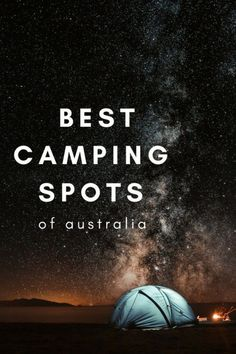 Best Camping Spots in Australia- The Daily Adventures of Me
