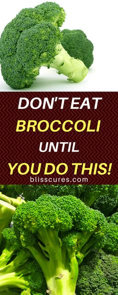 DON'T EAT BROCCOLI UNTIL YOU DO THIS!