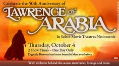In celebration of the 50th Anniversary, Sony and Fathom Events are excited to bring the digitally restored Lawrence of Arabia back to movie theaters nationwide for only one day on Thursday, October 4th.