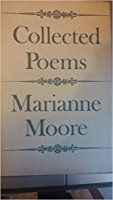 Collected Poems by Marianne Moore - 1952 Winner of the Pulitzer Prize for Poetry