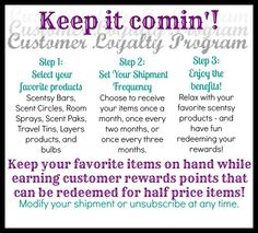 Did you know that Scentsy offers a Customer Loyalty Program?? Earn rewards when you subscribe! Subscriptions through the Customer Loyalty Program let you enjoy the convenience of always having your favorite products on hand, while also earning customer rewards points that can be redeemed for half-price items!  Click the pic to find out more, and read the Customer Loyalty FAQs. #Scentsy #CustomerLoyaltyProgram #ftw #addictedtoScentsy
