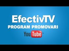 EfectivTV : Program promovari canale YouTube