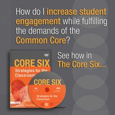 """Learn how to increase student engagement while fulfilling the demands of the Common Core in ASCD's DVD, """"The Core Six."""""""