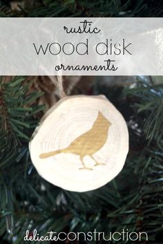 Rustic Wood Disk Ornaments - Delicate Construction