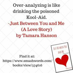 Just Between You and Me by Tamara Hanson.