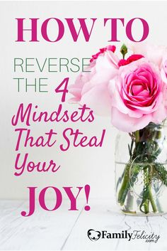 As moms we're great at getting things done, but our joy along the way isn't always a priority. Enjoying your life is just as important as living it. Click the image to learn how to reverse the 4 mindsets that are stealing your enjoyable life.