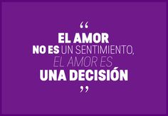 El-amor-no-es-un-sentimiento,-el-amor-es-una-decisión