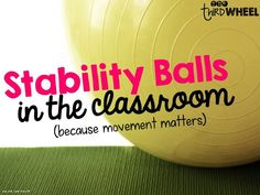 Flexible Seating with Yoga Balls in the Classroom - Students and teachers both need more opportunities to move while learning. Find out how I build stability balls into my classroom design (including how I made it cheap) and the impact it made on my students.