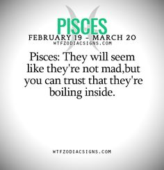 Pisces: They will seem like they're not mad,but... - fun zodiac signs fact