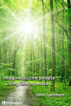 Imagine all the people Living life in peace ...                                        ~ John Lennon ~
