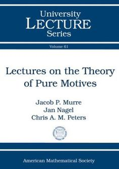 Lectures on the theory of pure motives / Jacob P. Murre, Jan Nagel, Chris A. M. Peters. (2013). Máis información: http://www.ams.org/bookstore-getitem/item=ULECT-61