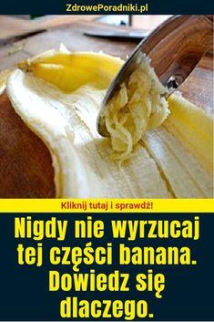Nigdy nie wyrzucaj tej części banana. Dowiedz się dlaczego. Vicks Vaporub, Good To Know, Catering, Detox, Health Fitness, Yummy Food, Nutrition, Fruit, Healthy