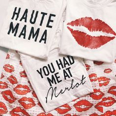 Fun Valentine's Day inspired graphic tees. Haute Mamma, You Had Me At Merlot, and Red Glitter Lip tee from t+j Designs.