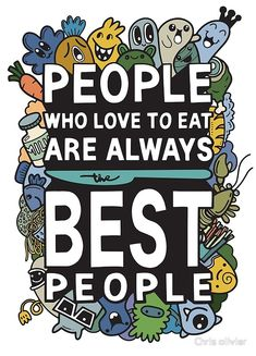 People Who love to eat typography kitchen poster. Cut monster with food related quote. Creative Poster Design, Creative Posters, Wall Art Quotes, Quote Wall, New Year Doodle, Kitchen Posters, Typography Quotes, Doodle Art, Good People
