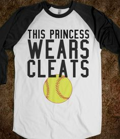 This princess wears cleats softball tee t shirt, emmas - wears slippers with ballet shoes, ellas - wears  tiaras.