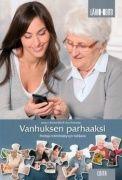 Vanhuksen parhaaksi : hoitaja toimintakyvyn tukijana