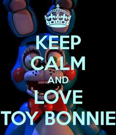 Toy Bonnie is my favorite out of the toy animatronics