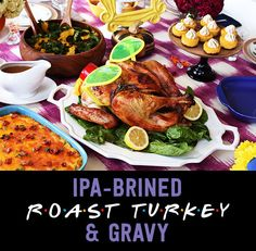 How To Make IPA-Brined Roast Turkey And Gravy For Friendsgiving