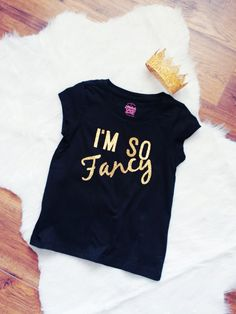 I'm so fancy. Gold sparkle glitter shirt  by LittleGrayandCo glitter, sparkle, baby, girls, birthday, wedding, flower girl, im so fancy, crown, screen print, vinyl, fancy, gold, etsy, handmade