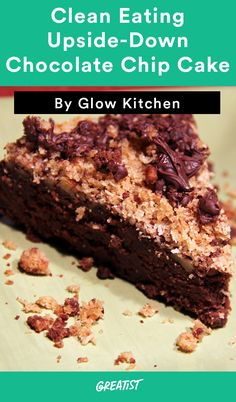 7. Clean Eating Upside-Down Chocolate Chip Cake #cleaneating #healthier #desserts http://greatist.com/eat/healthy-desserts-clean-eating-recipes