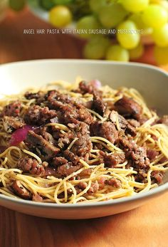 Angel Hair Pasta with Italian Sausage, Mushrooms and Herbs