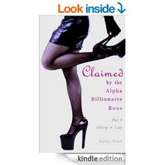 Claimed by the Alpha Billionaire Boss 1 (BWWM Interracial Romance Short Stories): Falling in Love - Kindle edition by Hattie Black. Literature & Fiction Kindle eBooks @ Amazon.com.