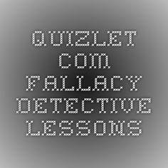 quizlet.com  Fallacy Detective lessons