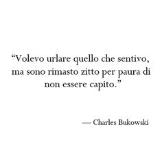 Risultati immagini per bukowski poetry Sad Love Quotes, New Quotes, Girl Quotes, Inspirational Quotes, Charles Bukowski, The Words, Tumblr Love, Italian Quotes, Love Phrases