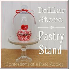 The Great Dollar Store Challenge: CONFESSIONS OF A PLATE ADDICT - Dollar Store Pastry Stand