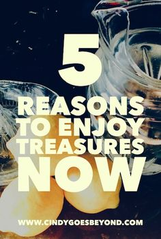 5 reasons to enjoy treasures now, rather than storing them away. They may be safer, tucked away, however they can be forgotten too. Change Is Good, I Feel Good, Sparks Joy, Wash Tubs, What About Tomorrow, Vintage Suitcases, Aromatic Herbs, Tiny House Movement, Grandma And Grandpa