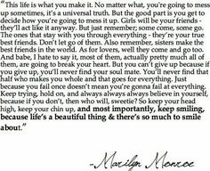 Marilyn Monroe quote. Honestly my favorite quote.  my senior quote hollaaa