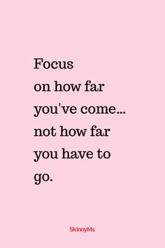 focus on how far you've come Great Quotes, Quotes To Live By, Me Quotes, Motivational Quotes, Inspirational Quotes, Positive Thoughts, Positive Quotes, Uplifting Quotes, More Than Words