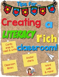 Great Tips for Creating a Literacy Rich Classroom!