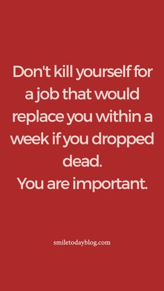 Job Quotes, Motivational Quotes For Life, Inspirational Quotes, Working On Yourself Quotes, Work On Yourself, Stress Quotes, Get Back To Work, You Are Important, Inspire Quotes