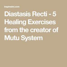 Diastasis Recti - 5 Healing Exercises from the creator of Mutu System