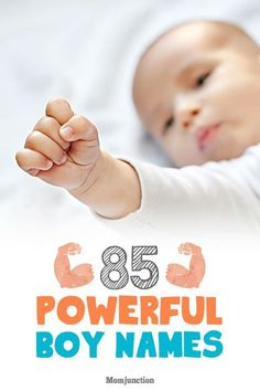 85 Strong And Powerful Baby Boy Names With Great Meanings