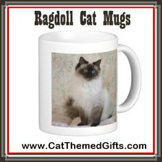 Ragdoll Cat Mugs - choose from a great range of different colors and pattern Raggies. Lots more Cat Gift ideas here: http://www.catthemedgifts.com #catmugs #ragdollcats