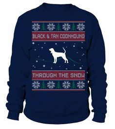 # Black-and-Tan-Coonhound-Through-The-Snow .  Black and Tan Coonhound Through The SnowBlack and Tan Coonhounds, Black and Tan Coonhound Sweater, Black and Tan Coonhound Hoodie, Black and Tan Coonhound Tshirt, Black and Tan Coonhound Lover