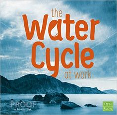 The Water Cycle at Work by Rebecca Olien - Recommended by American Farm Bureau Foundation for Agriculture