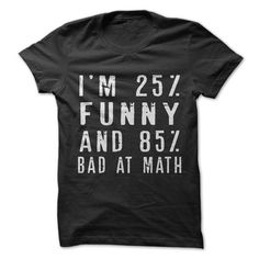 25% Funny 85% Bad At Math - 1