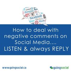 How to deal with negative comments on social media.... LISTEN and always REPLY